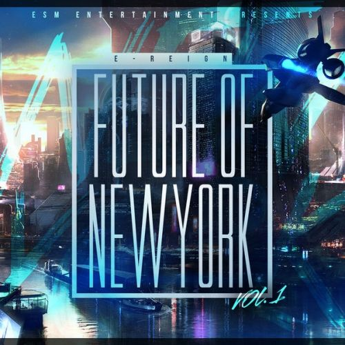 The Future of New York Vol. 1 - E-Reign (DJ Smoke)