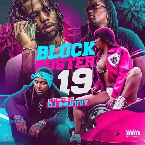 BlockBuster 19 - DJ 1Hunnit, Stack Or Starve