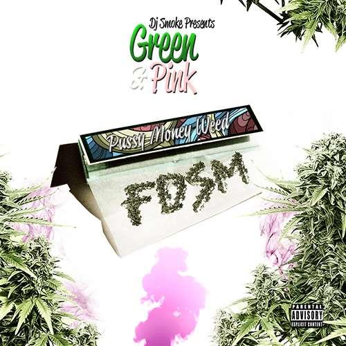 FDSM - Green & Pink: P*ssy Money Weed
